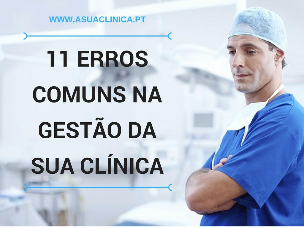 Conheça os erros mais comums na gestão da sua clinica